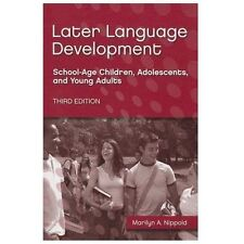 Later Language Development : School-Age Children, Adolescents, and Young Adults