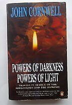 Powers of Darkness, Powers of Light: Travels in Search of the Miraculous and .