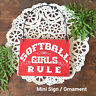 DecoWords Mini Sign Wood * Ornament Size SOFTBALL GIRLS RULE Fast Pitch ball USA
