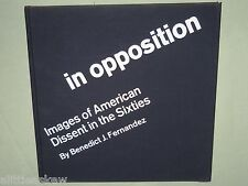 IN OPPOSITION Benedict Fernandez 1968 Photo Book Vietnam War Protest HIPPIES