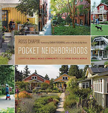 NEW Pocket Neighborhoods: Creating Small-Scale Community in a Large-Scale World