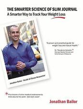 The Smarter Science of Slim Journal: A Smarter Way to Track Your Weight-Loss, Jo