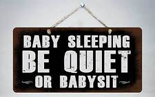 "137HS Baby Sleeping Be Quiet Or Babysit 5""x10"" Aluminum Hanging Novelty Sign"