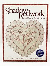 Shadow Redwork with Alex Anderson, 2001 Paperback