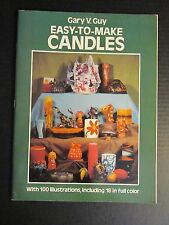 Easy To Make Candles Gary V. Guy With 100 Illustrations 41 pages