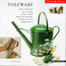 Toleware: Get Started in a New Craft with Easy-to-follow Projects for Beginners