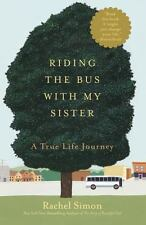 Riding the Bus with My Sister: A True Life Journey: By Simon, Rachel