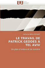 LE TRAVAIL DE PATRICK GEDDES À TEL AVIV: Un plan d'ombre et de lumière (French E