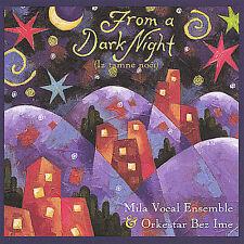 Mila Vocal Ensemble : From a Dark Night Iz Tamne Noci CD