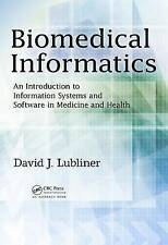 Biomedical Informatics: An Introduction to Information Systems and Software in M