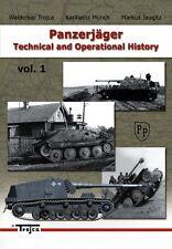 PANZERJAGER - TECHNICAL AND OPERATIONAL HISTORY  VOL.1, WALDEMAR TROJCA