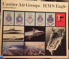"""Carrier Air Groups: H. M. S. """"Eagle"""" (Squadron Histor... by David Brown Hardback"""