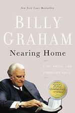 Nearing Home:Life, Faith, and Finishing Well by Billy Graham/Paperback TBN Edtn