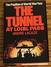 Andre Lacaze / THE TUNNEL AT LOIBL PASS First Edition 1981