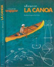 LZ- MANUALI DEL TRAPPER SULL'ACQUA CON LA CANOA -- LONGANESI --- 1978 - C- XFS61
