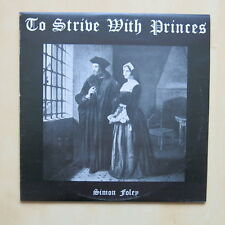 SIMON FOLEY To Strive With Princes UK private press folk LP with book & letter