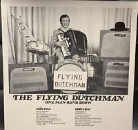 Flying Dutchman One Man Band Show LP Blues Jazz Lounge Polka Bob Log III Doo Rag