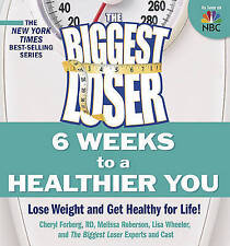 The Biggest Loser: 6 Weeks to a Healthier You: Lose Weight and Get Healthy For L
