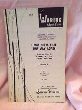 Waring Choral Series I May Never Pass This Way Again Sheet Music