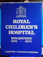 ROYAL CHILDREN'S HOSPITAL MELBOURNE 1870 - 1970 A History - 1st Ed HC Book