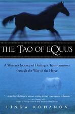 The Tao of Equus : A Woman's Journey of Healing and Transformation...SIGNED