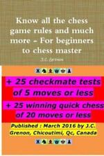 Know All the Chess Rules and Much More by J. C Grenon (2012, Paperback)