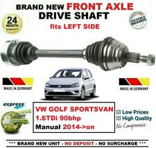 FOR VW GOLF SPORTSVAN 1.6TDi 90bhp 2014->on BRAND NEW FRONT AXLE LEFT DRIVESHAFT