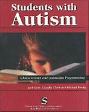 Students with Autism : Characteristics and Instruction Programming by Claudia Cl