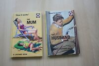2 (TWO) LADYBIRD HARDBACK BOOKS - HOW IT WORKS: THE MUM & THE HUSBAND VGC