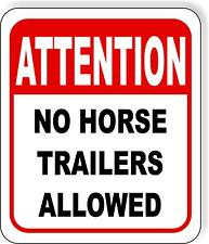 Attention No Horse Trailers Allowed Metal Aluminum composite sign