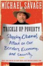 Trickle Up Poverty: Stopping Obama's Attack on Our Borders, Economy, and Secur..