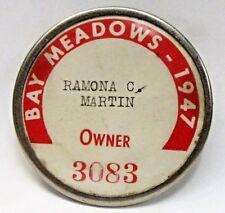 1947 BAY MEADOWS California Horse Owner employee badge pinback button a2