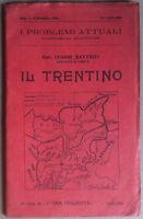 Irredentismo - Cesare Battisti - I Problemi Attuali - Il Trentino - 1914