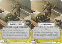 x2 Calling in Favors 138 Uncommon Star Wars Destiny Way of the Force M//NM