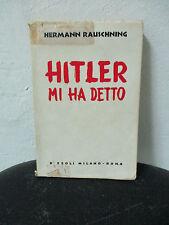 Rauschning HITLER MI HA DETTO - Rizzoli I° ed. 1945