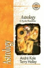 Astrology and Psychic Phenomena by Alan W. Gomes, Terry Holley and Andre Kole (1