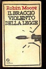 IL BRACCIO VIOLENTO DELLA LEGGE - ROBIN MOORE