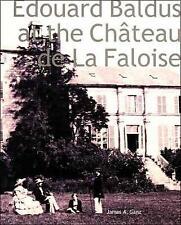 Edouard Baldus at the Ch?teau de La Faloise by James A. Ganz (Paperback, 2008)