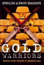 Gold Warriors: America's Secret Recovery Of Yamashita's Gold: By Sterling Sea...