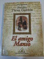 BENITO PEREZ GALDOS - EL AMIGO MANSO - LIBRO TAPA DURA EDICIONES RUEDA 2001