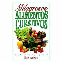 Milagrosos Alimentos Curativos by Adams, Rex in Used - Very Good