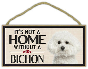 Wood Sign: It's Not A Home Without A BICHON (FRISE)   Dogs, Gifts, Decorations