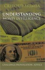 Understanding Money Intelligence: Challenge Provocation  Advice