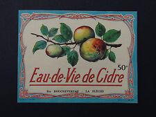 Ancienne étiquette EAU DE VIE DE CIDRE Bouchevereau LA FLECHE french label