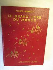 """Albert Merglen """"Le Grand Livre du Monde"""" illustré par Mirabelle /Arthaud 1948"""