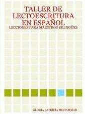 Taller De Lectoescritura En Español: Lecciones Para Maestros Bilingües (Spanish