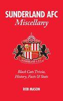 Sunderland AFC Miscellany: Black Cats Trivia, History, Facts & Stats,Rob Mason,N