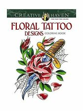 Creative Haven Floral Tattoo Designs Coloring Book (Adult Color... Free Shipping