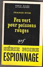 Série Noire - Francis Ryck -Feu vert pour poissons rouges .1967. nrf 1104