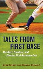 Tales from First Base: The Best, Funniest, and Slickest First Basemen Ever: B...